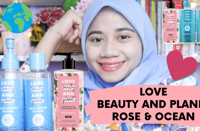 REVIEW LOVE BEAUTY AND PLANET ROSE & OCEAN! Wangi & Melembapkan Banget!