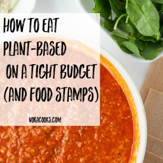 How to Eat Plant-based on a Tight Budget (and food stamps).