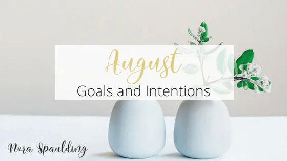 August Goals and Intentions