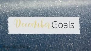 Dec goals and intentions