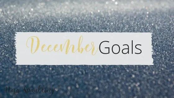 December Goals and Intentions