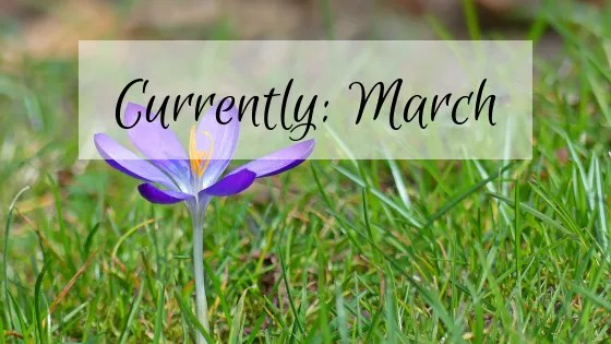 [Currently: March]