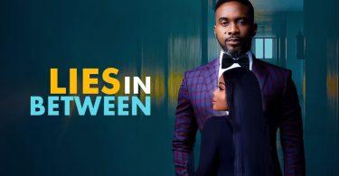 Lies In Between – Nollywood Movie