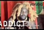 Addict Latest Yoruba Movie 2021 Drama