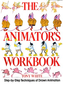 Cover for the Animator's Workbook by Tony White