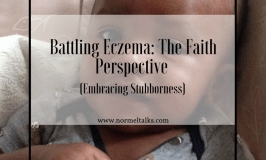 Battling Eczema: The Faith Perspective (Embracing Stubbornness)