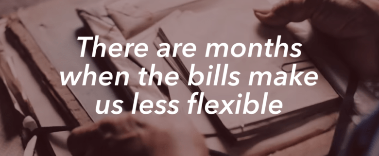 There are months when bills make us less flexible