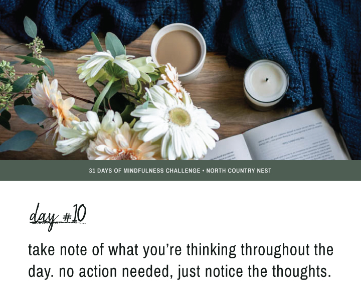 Mindfulness Challenge Day 10: Take Note of Your Thoughts Throughout the Day