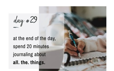 Mindfulness Challenge Day 29: End Your Day With 20 Minutes of Journaling