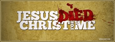 Christ died for me