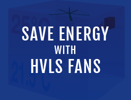 Save On Energy With HVLS Fans