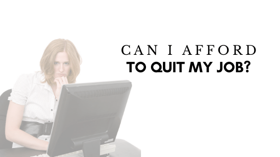 Can I Afford to Quit My Job?