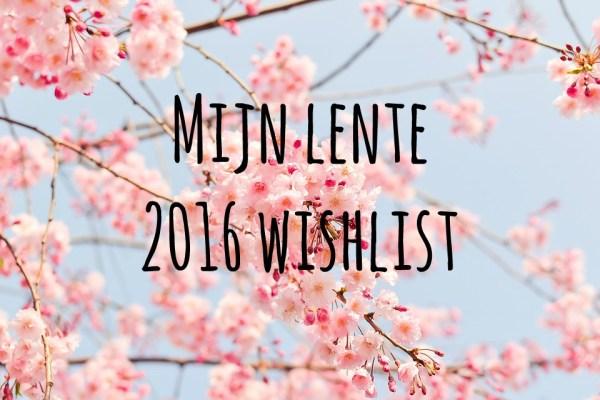 lente wishlist 2016 tekst