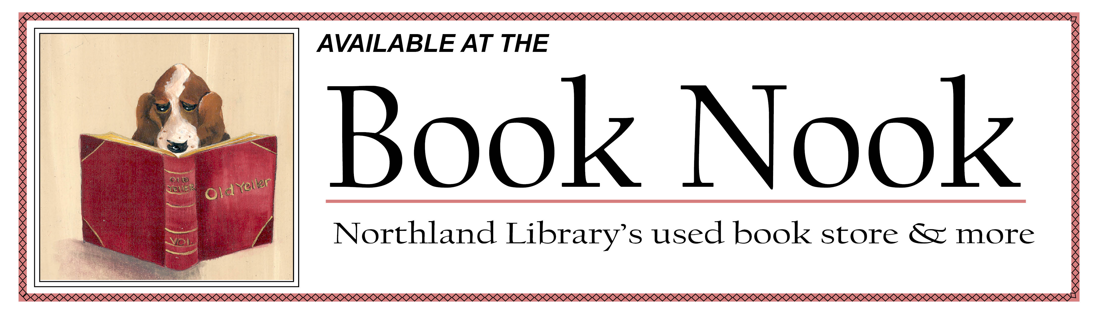 Available at the Book Nook, Northland Library's used book store and more