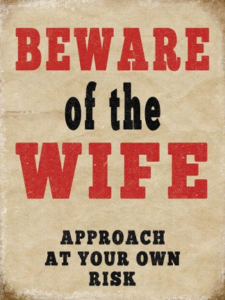 'Beware of the Wife' Metal Wall Sign