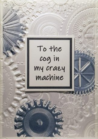 To the cog in my crazy machine Greeting Card - Light