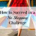5 tips for success in a no shopping challenge