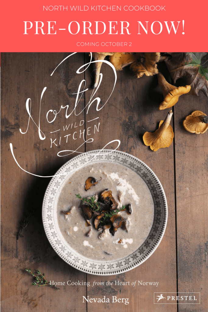 North Wild Kitchen Cookbook: Cooking From the Heart of Norway