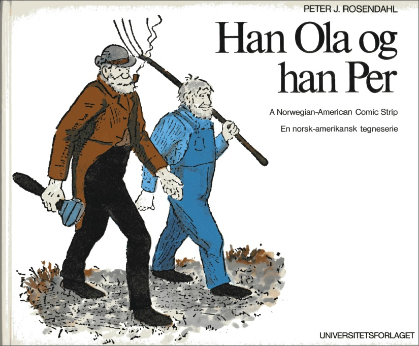 "Photo via Deb Nelson Gourley ""Han Ola og Han Per: A Norwegian-American Comic Strip / En norsk-amerikansk tegneserie"" is considered the authoritative translation of the comic strip."
