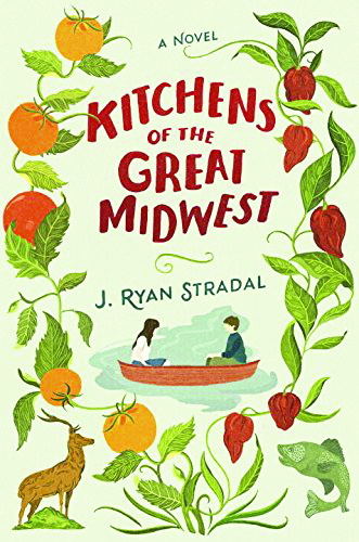 """Book cover of """"Kitchens of the Great Midwest"""" by J. Ryan Stradal"""