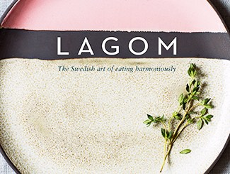 Lagom: The Swedish Art of Eating Harmoniously by Steffi Knowles-Dellner:
