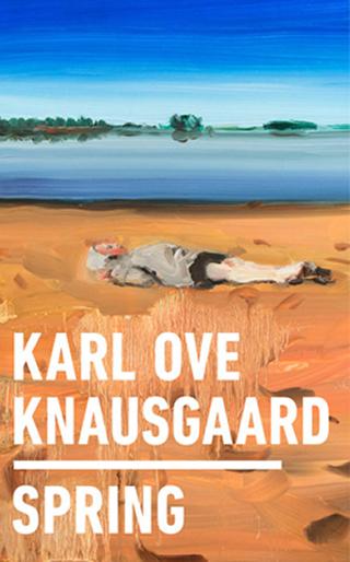 Spring - Karl Ove Knausgaard