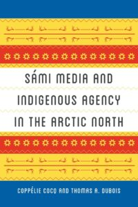 Sami Media and Indigenous Agency in the Arctic North book cover