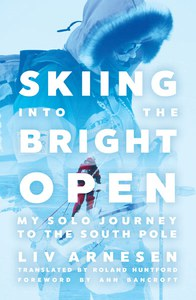 book cover of Skiing into the Bright Open by Liv Arnesen