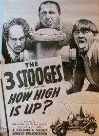 Three Stooges: How High Is Up?