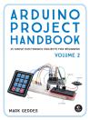Arduino Project Handbook, Vol. 2
