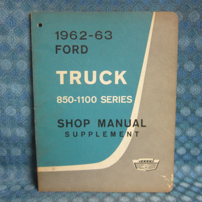 1962-63 Ford Truck 850-1100 Series OEM Original Shop Manual Supplement