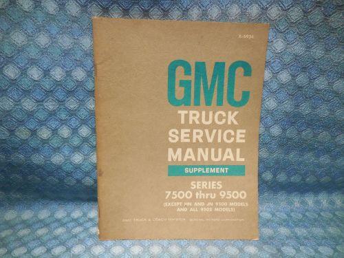 1969 GMC Truck Shop Service Manual Supplement Original Series 7500 thru 9500