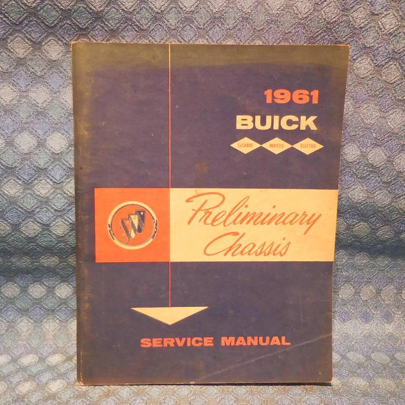 1961 Buick Original Preliminary Chassis Service Manual LeSabre Invicta Electra