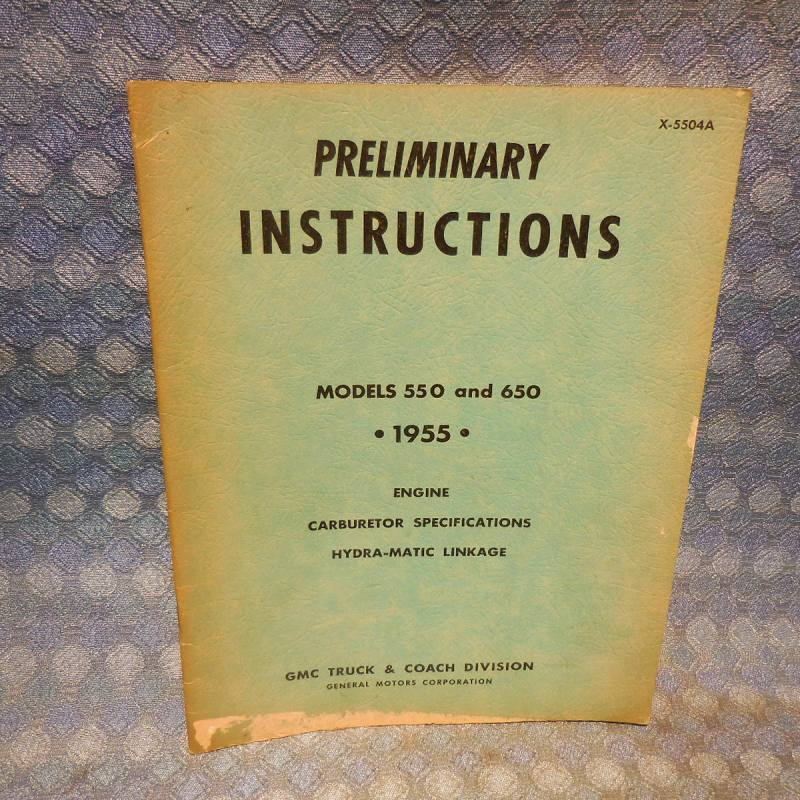 1955 GMC Truck Models 550 & 650 Original Preliminary Instructions Manual, See Ad