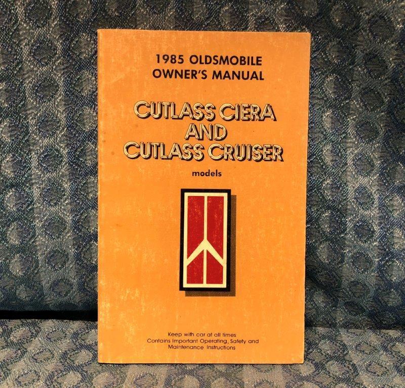 1985 Oldsmobile Cutlass Ciera & Cutlass Cruiser Original Owners Manual
