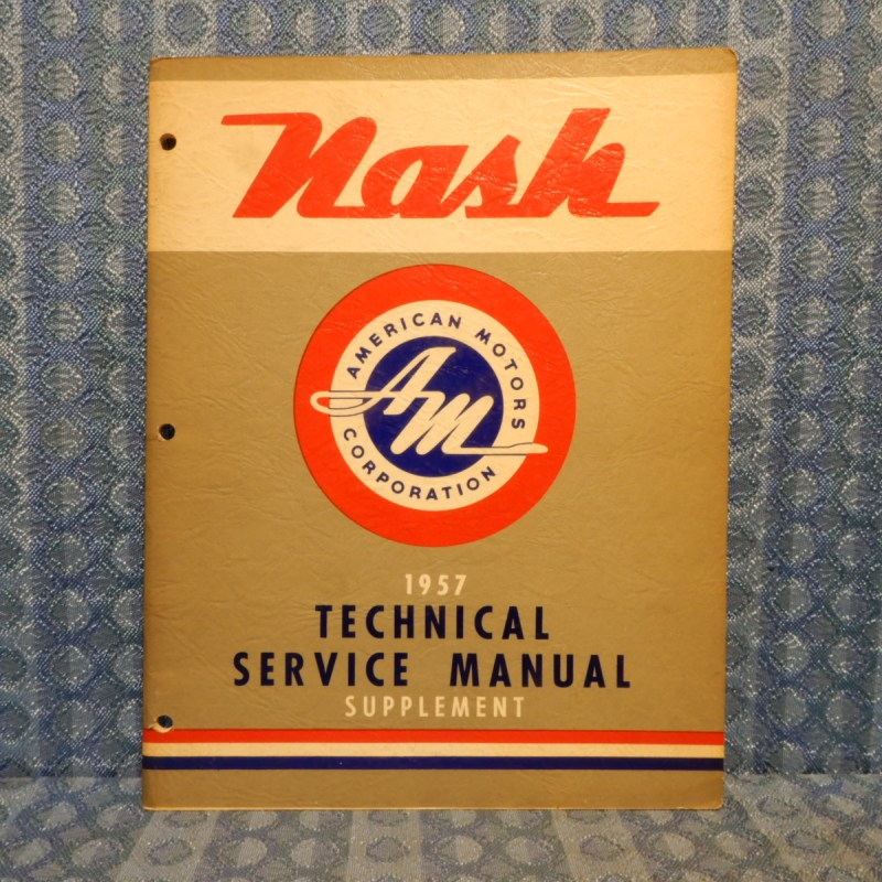 "1957 Nash ""Ambassador"" Special V8 Original Technical Service Manual Supplement"