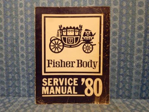 1980 Fisher Body Original Service Manual Buick Cadillac Chevy Oldsmobile Pontiac