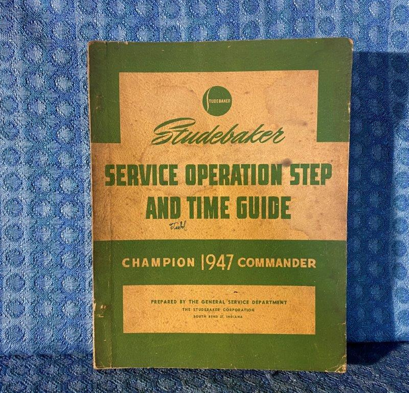 1947 Studebaker Champion Commander Original Service Operation Step & Time Guide