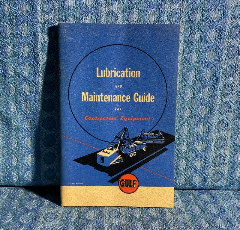 1940-45 Gulf Oil Original Contractors Equipment Lubrication & Maintenance Guide