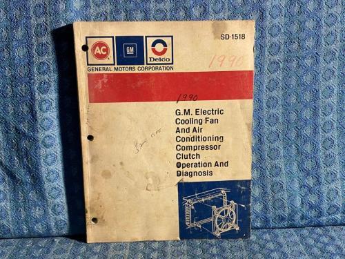 1990 GM Air Conditioning Fan & Compressor Clutch Operation & Diagnosis Manual
