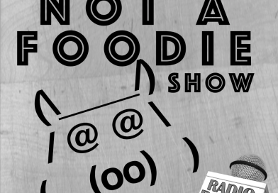 Episode 1 of THE NotAFoodie RADIO SHOW –