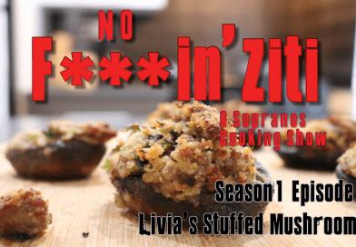 No F**kin' Ziti: S1 Ep2- Livia's Mushrooms