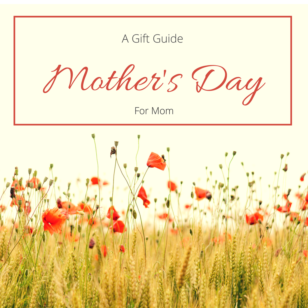 Gift Guide for Mom – Mother's Day
