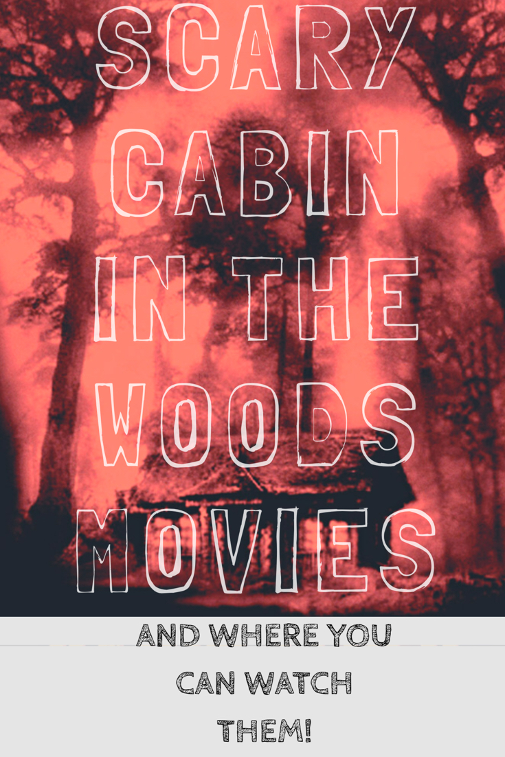 Scary Cabin In The Woods Movies To Watch For Halloween And Where To Stream  Them.