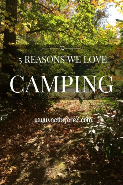 Reasons we love camping.