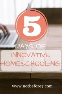 Join me for a series on 5 Days of Innovatie Homeschooling.
