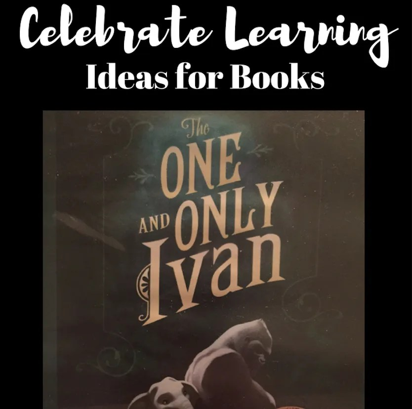 The One and Only Ivan: Learning Ideas