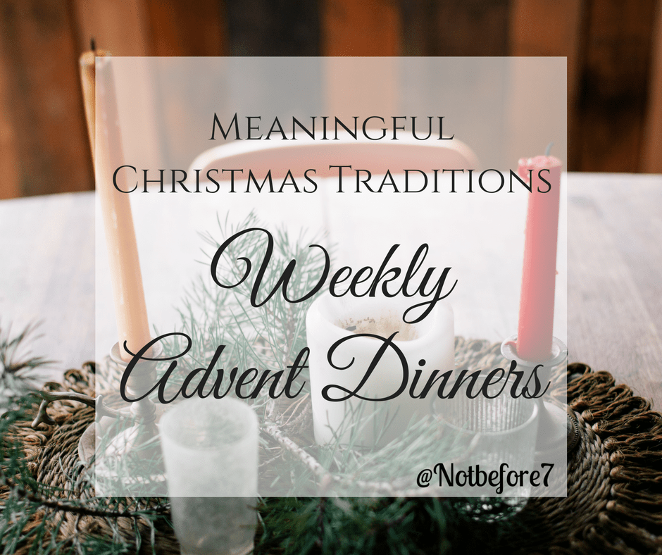 Our family continues my parents weekly advent dinner tradition as one of our meainingful Christmas traditions.