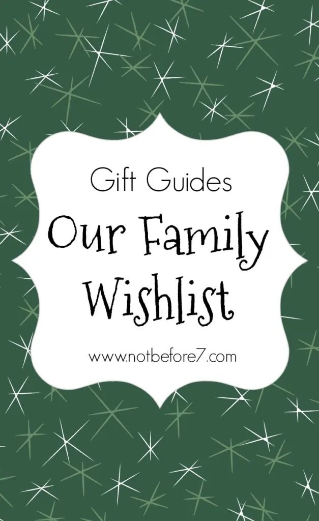 Our Family's Wishlist. 4 kids. 2 adults. Need ideas?