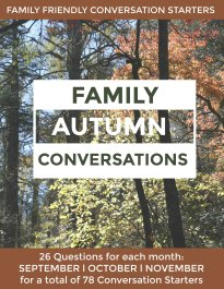 Conversation Starters for Families. Three months of conversations starter for kids and parents with questions to carry you through Autumn.